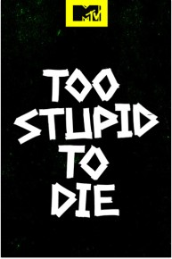 Watch Movie Too Stupid to Die - Season 1