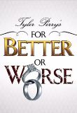 Watch Movie Tyler Perrys For Better or Worse - Season 2