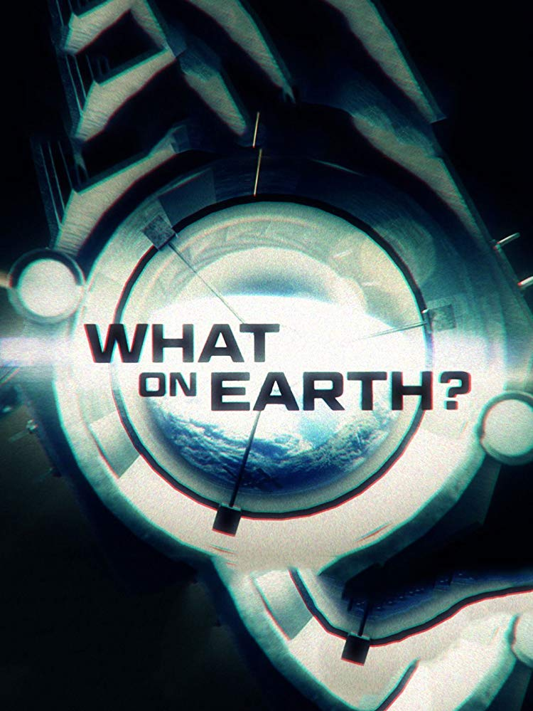 Watch Movie What on Earth? - Season 7