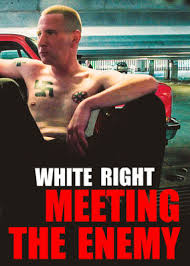 Watch Movie White Right: Meeting the Enemy