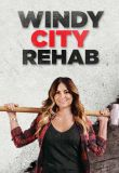 Watch Movie Windy City Rehab - Season 1