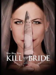Watch Movie You May Now Kill the Bride